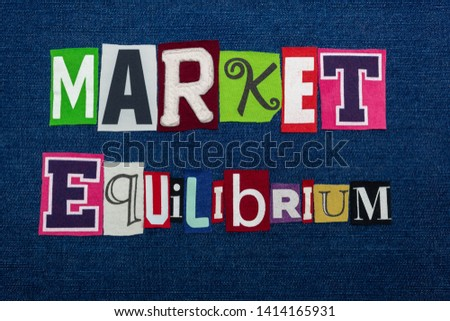 MARKET EQUILIBRIUM text word collage, multi colored fabric on blue denim, balanced supply and demand concept, horizontal aspect