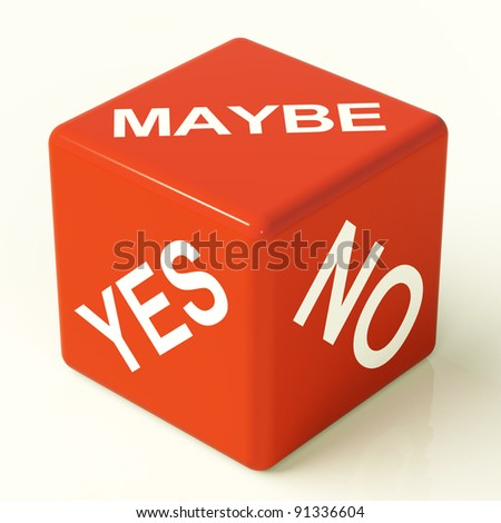 Maybe Yes No Red Dice Representing Uncertainty And Decisions
