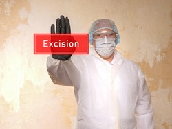 Medical concept about Excision with inscription on the sheet.