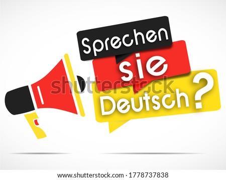 megaphone and Speech bubbles with the Deutsch text : sprechen sie Deutsch  means do you speak German Stock foto ©