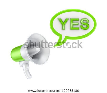 Megaphone and word YES.Isolated on white background.3d rendered.