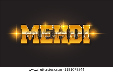 Mehdi. Popular nick name arround the world.