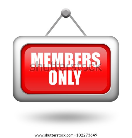 Members only hanging sign