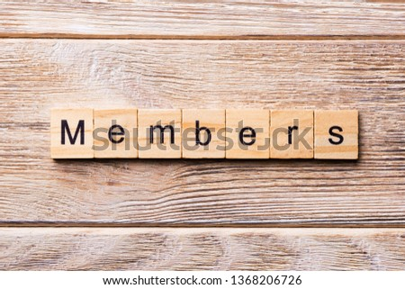 Members word written on wood block. Members text on wooden table for your desing, concept. Stock photo ©