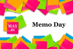 Memo Day May 21 text and sticky notes on white background. Holidays concept