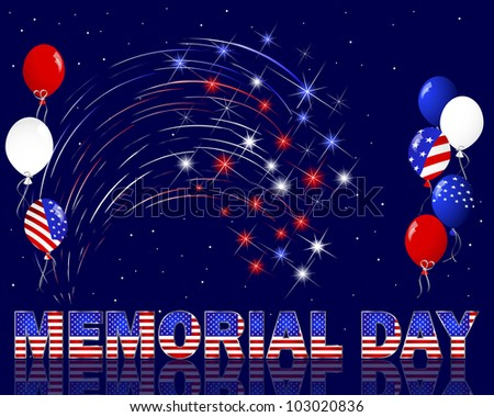 Memorial Day. Celebratory background with a beautiful text; fireworks and balloons. Raster version.