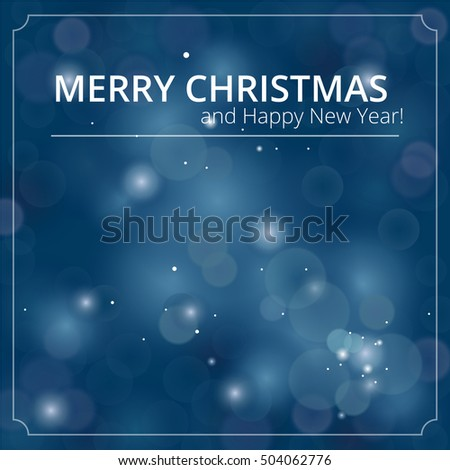 Merry Christmas and Happy New Year on blue bokeh background. Holiday illustration. Typographic background