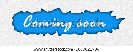 """Message marketing """"Coming soon"""" Banner in ripped textured white background. Blue torn coming soon text, paper texture: New Business announcement, launch website and public notification.  3d render"""