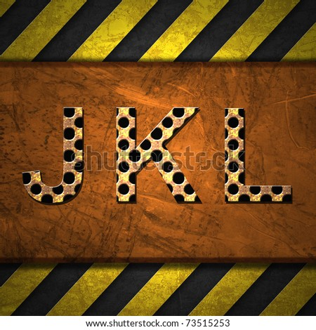 Metal Alphabet letters on rusty metal with warning strip