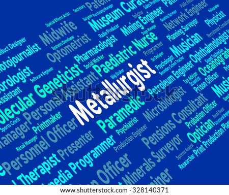 Metallurgist Job Representing Extracting Research And Researching