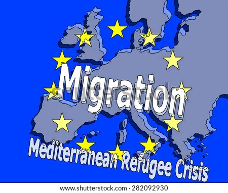 Migration  to Europe - Refugee crisis in the Mediterranean\ The grey map of Europe with the star ring, surrounded by blue water, with the word \