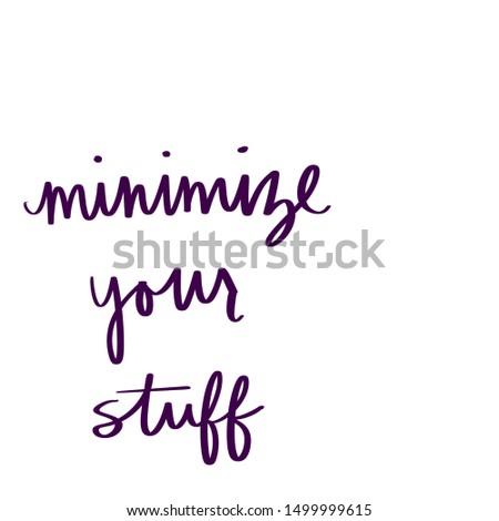Minimize your stuff purple calligraphy