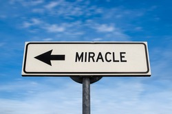 Miracle road sign, arrow on blue sky background. One way blank road sign with copy space. Arrow on a pole pointing in one direction.