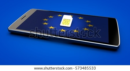 Mobile Phone and sim card, abolition of roaming in the European Union. Europe flag. 3d rendering #573485533