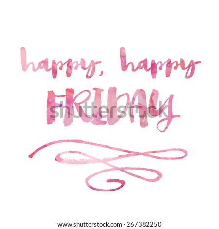 Modern Brush Lettering Happy Friday Quote Background with Watercolor Texture
