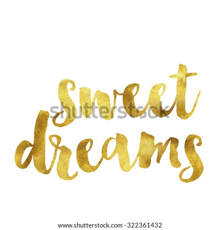 Modern gold leaf quote on white background. Quote reads sweet dreams