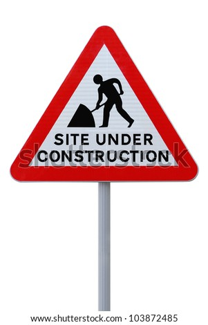 Modified road sign indicating a site under construction (on white with clipping path)