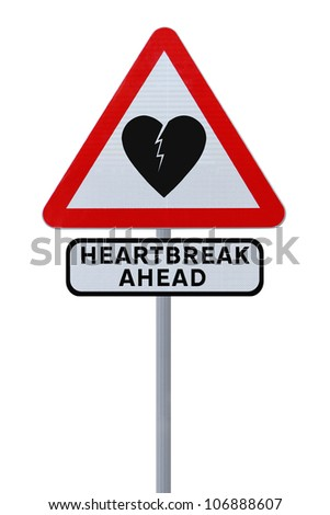 Modified road sign warning of heartbreak or heartache (isolated on white)