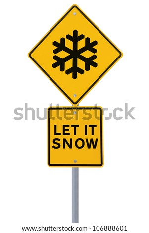 Modified road sign with the Christmas theme �Let It Snow� (isolated on white)