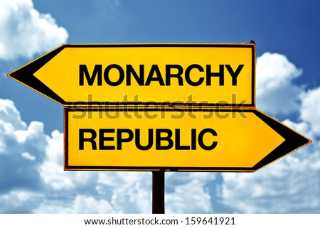 Monarchy  versus republic opposite direction signs