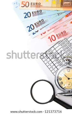 Money (euro), magnifier, documents and watch.