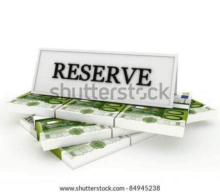 money stored in bank reserve