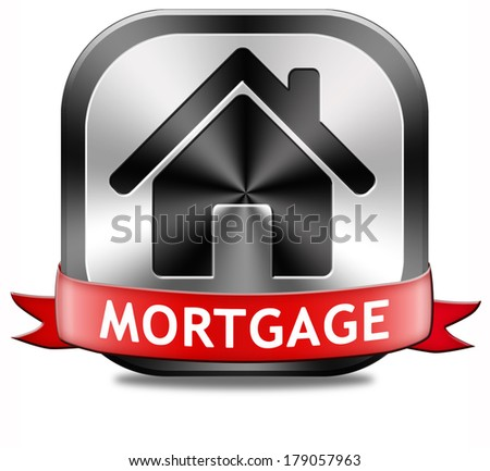 mortgage button house loan paying money costs back to bank to avoid foreclosure and repossession problems metal sign
