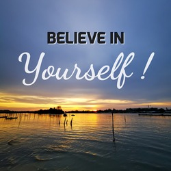 Motivational and inspirational quote. BELIEVE IN YOURSELF.