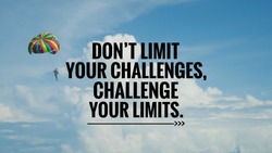 Motivational and inspirational quote - Don't limit your challenges, challenge your limits. With vintage styled background.