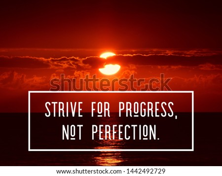 Motivational and inspirational quotes and sayings about life, success, fitness, empowering, uplifting and education.