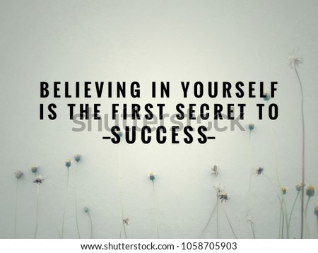 Motivational and inspirational quotes - Believing in yourself is the first secret to success. With vintage styled background. #1058705903
