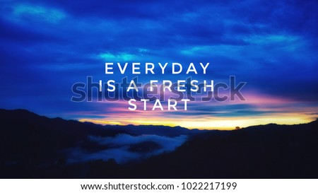 Motivational and inspirational quotes - Everyday is a fresh start. With vintage styled background. #1022217199