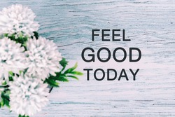 Motivational and Inspirational Quotes - Feel good today. Retro style.