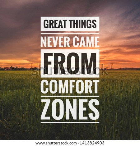 Motivational and Inspirational quotes - Great things never came from comfort zones.