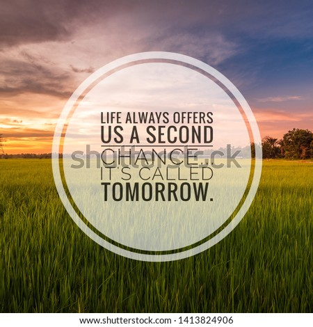 Motivational and Inspirational quotes - Life always offers us a second chance, it's called tomorrow.