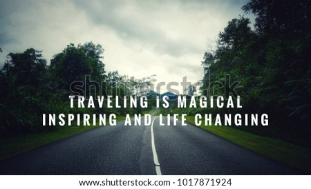 Motivational and inspirational quotes - Traveling is magical, inspiring and life changing. With vintage styled background. #1017871924