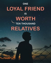 motivational inspirational positive life quote about that one loyal friend is worth Ten Thousand relatives with sky moon and invisible man background