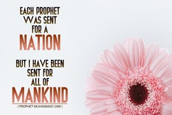 motivational inspirational positive life quotes each prophet was sent for a nation but I have been sent for all of mankind with pink flower and white background