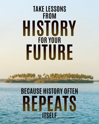 motivational inspirational positive life quotes take lesson from history for your future because history often repeats itself with the  historical place water and Sky background