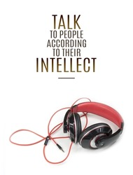 motivational inspirational positive life quotes talk to people according to their intellect with the head phone and white background