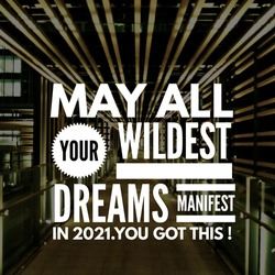 motivational quote for life may all your wildest dreams manifest in new year