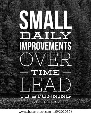 Motivational Quote Inspirational Quote  Small Daily Improvements over time lead to stunning results. Download Share with friends