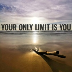 Motivational quote. Text YOUR ONLY LIMIT IS YOU with sunset at the beach as background.