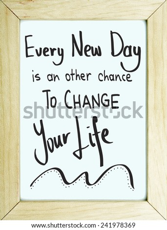 Motivational Quote Typography Board Poster Design / Every New Day is an Other Chance To Change Your Life