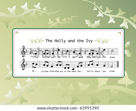 Music for the Christmas carol 'The Holly and the Ivy' on background of holly and ivy leaves. Also available in vector format.