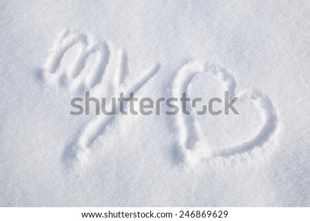 """My """"love heart"""" word with heart symbol handwriting in the fresh snow. #246869629"""