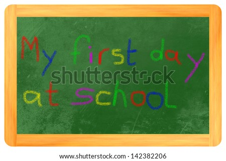 my 1st day at school with colored chalk on a black board