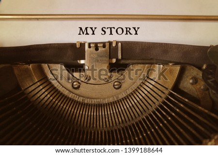 My story is typed by an old typewriter on a paper.