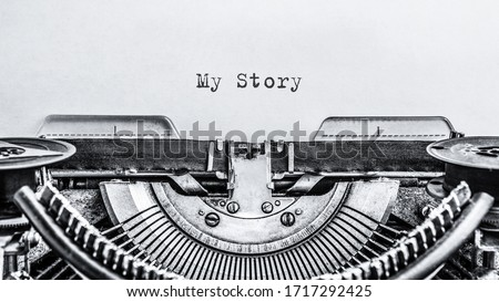 My Story typed words on a vintage typewriter. Close up.