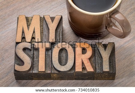 my story word abstract in vintage letterpress wood type with a cup of coffee #734010835